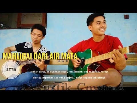 Mahligai Dari Air Mata - Lestari (akustik Gitar Cover)