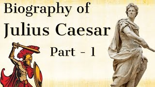 Biography of Julius Caesar Part 1 - Greatest ruler of ancient Rome - History of Gallic war & Rome