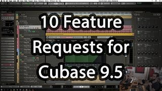 10 feature requests for Cubase 9.5