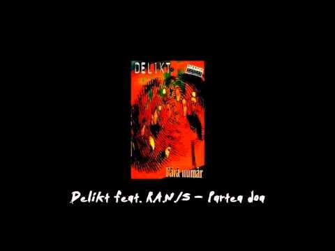 Delikt feat. R.A.N.S. - Partea doa (HD)
