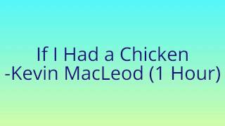 Baixar - If I Had A Chicken Kevin Macleod Royalty Free 1 Hour Version Incompetech Com Grátis