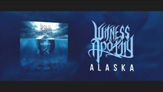 WITNESS APATHY - Alaska (Lyric Video)