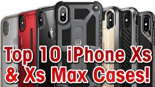 Top 10 iPhone Xs & Xs Max Cases!