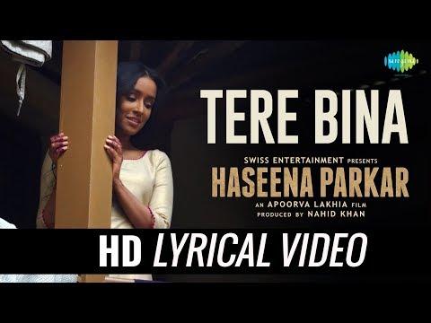 Tere Bina - Sad Version | Lyrical | Haseena Parkar | Shraddha Kapoor | Sachin-Jigar | Priya Saraiya