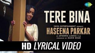 Tere Bina Sad Version | Lyrical | Haseena Parkar | Shraddha Kapoor | Sachin Jigar | Priya Saraiya
