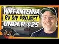 🔴 RV Wi-Fi antenna - DIY build for under $25 #86