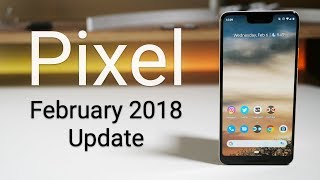 Google Pixel February 2019 Update is Out! - What's New?