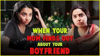 When Your Mom Finds out About Your Boyfriend | MostlySane