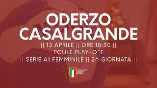 Serie A1F [2^ Play-Off ]: Oderzo - Casalgrande 25-26