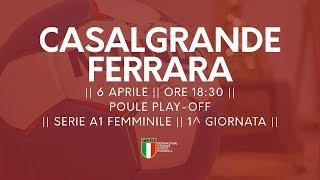 Serie A1F [1^ Play-Off ]: Casalgrande - Ferrara 33-24