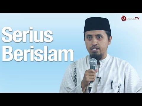 Serius Berislam Ustadz Abdullah Zaen MA