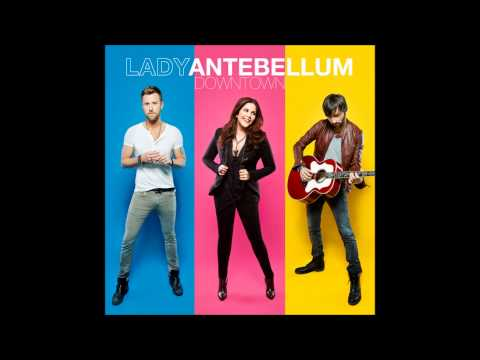 Lady Antebellum - Downtown (New Single 2013) + Lyrics