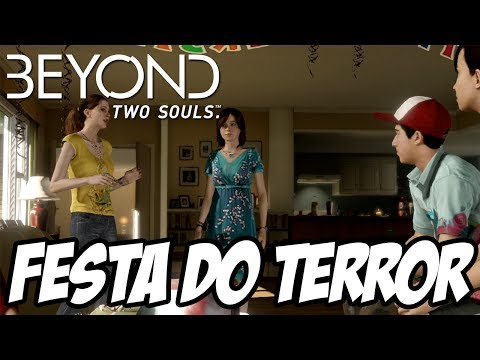 Beyond Two Souls Dublado PT-BR - A Festa do Terror