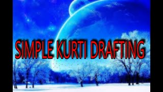 Simple kurti drafting part 1