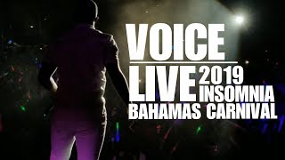Voice LIVE performance at Insomnia | Bahamas Carnival 2019