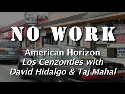 No Work - Los Cenzontles, David Hidalgo&Taj Mahal