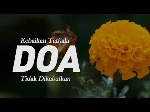 Kebaikan Tatkala Doa Tidak Dikabulkan - Ustadz Ahmad Zainuddin Al-Banjary