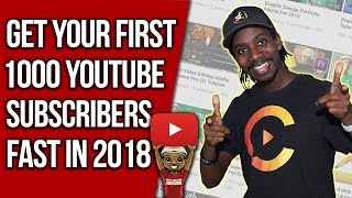HOW TO GET YOUR FIRST 1000 YOUTUBE SUBSCRIBERS FAST! 2018