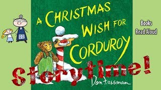 A CHRISTMAS WISH FOR CORDUROY Read Aloud ~ Christmas Story ~ Christmas Books for Kids