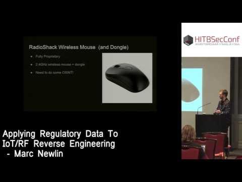 #HITB2016AMS CommSec Track D1 - Applying Regulatory Data to IoT/RF Reverse Engineering - Marc Newlin