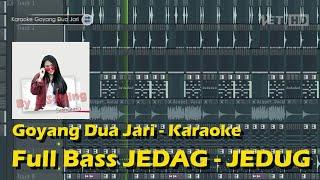 Karaoke - Goyang Dua Jari || Full Bass JEDAG JEDUG