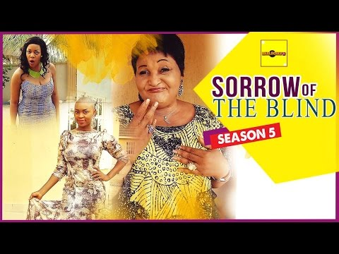 Sorrow Of The Blind 5 - Nigerian Nollywood Movies