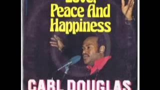 Carl Douglas Love Peace And Happiness