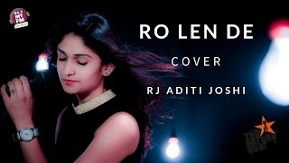 download lagu Aaj Ro Len De - Aditi Joshi - Cover gratis