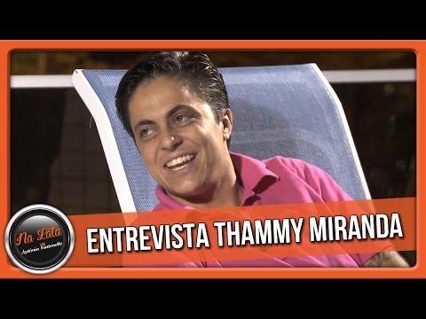PROGRAMA NA LATA - ENTREVISTA THAMMY MIRANDA