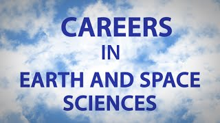 Careers in Earth and Space Sciences
