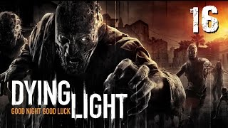 Dying Light #016 - Angriff auf das Camp