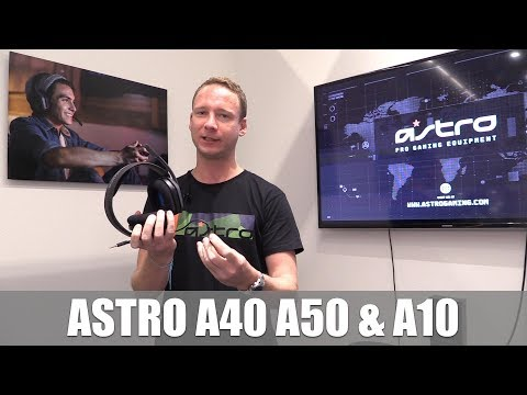 Astro A40, A50 and A10 Pro-Gaming Headsets #gamescom 2017