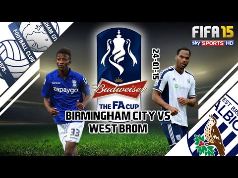 FA Cup: Game of the Week - Birmingham City vs West Brom (FIFA 15 Simulation) 24-01-2015