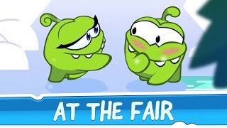 Om Nom Stories: Around the World - At The Fair