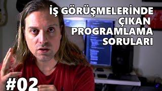 #02: İş Görüşmelerinde Çıkan Programlama Soruları