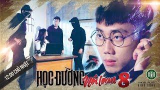 PHIM CẤP 3 - Phần 8 : Tập 02 | Phim Học Sinh Giang Hồ 2018 | Ginô Tống, Kim Chi, Lục Anh