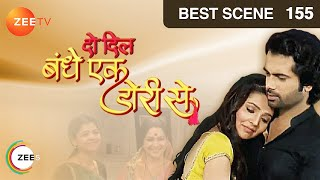 Do Dil Bandhe Ek Dori Se Episode 155 Best Scene