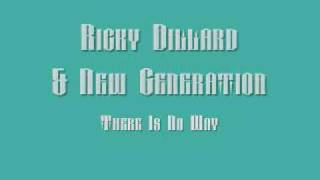 Watch Ricky Dillard There Is No Way video
