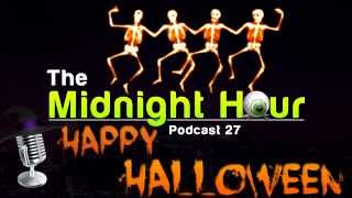 The Midnight Hour 27: Halloween Special