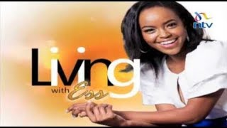 """""""Living With Ess"""" with Sharon Mundia - February 19 2019"""