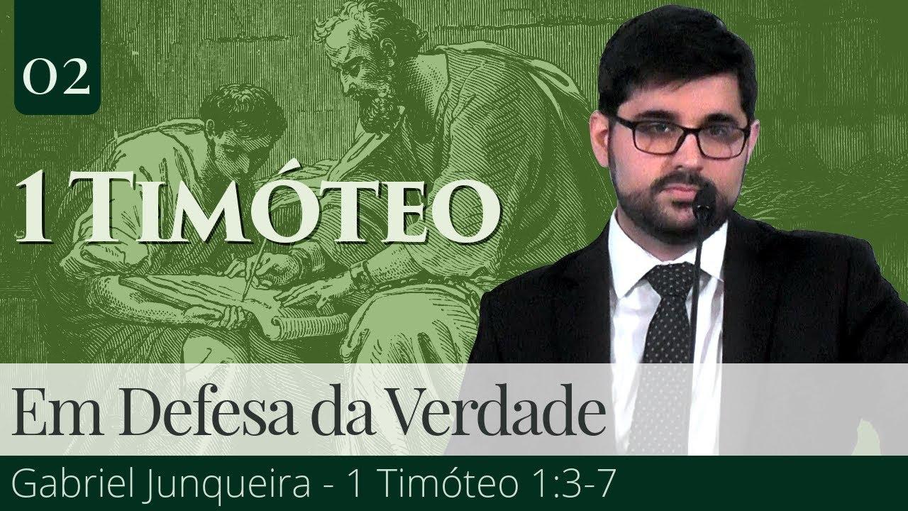 02. Em Defesa da Verdade - Gabriel Junqueira