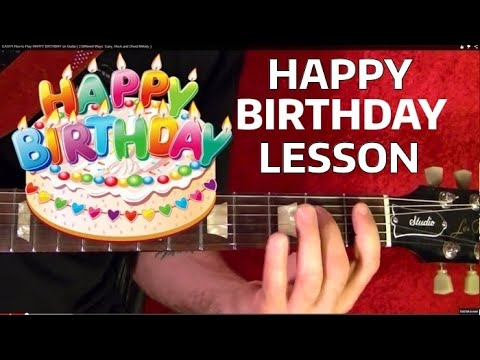 EASY!! How to Play HAPPY BIRTHDAY on Guitar ( 3 Different Ways: Easy, Rock and Chord Melody )
