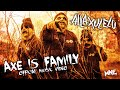 Alla Xul Elu    AXE Is Family Official Music Video