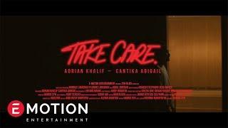 Adrian Khalif - Take Care (feat. Cantika Abigail) (Official Music Video)
