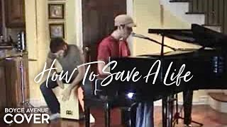 The Fray - How To Save A Life (Boyce Avenue piano acoustic cover) on iTunes & Spotify