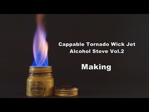 Cappable Tornado Jet Alcohol Stove Vol.2 -making-
