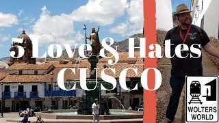 Cusco - 5 Things Tourists Love & Hate about Cuzco, Peru