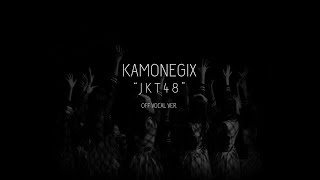 Kamonegix - JKT48 Team KIII (off vocal)