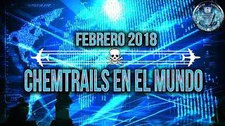 CHEMTRAILS EN EL MUNDO - FEBRERO 2018