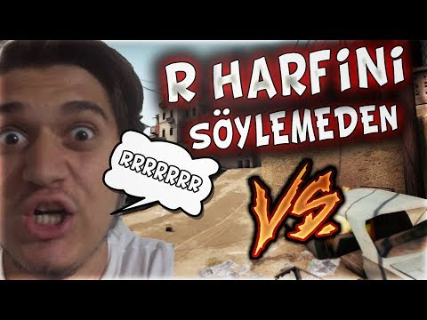 R HARFLERİNİ SÖYLEMEDEN VS ATTIK !! (CS:GO)